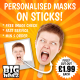 Personalised Face Masks on STICKS or elastic. Upload your photo and we will create your masks!